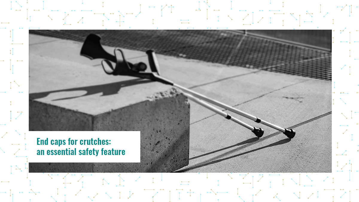 End caps for crutches: an essential safety feature