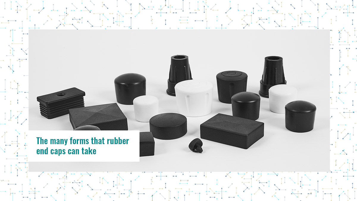 The many forms that rubber end caps can take