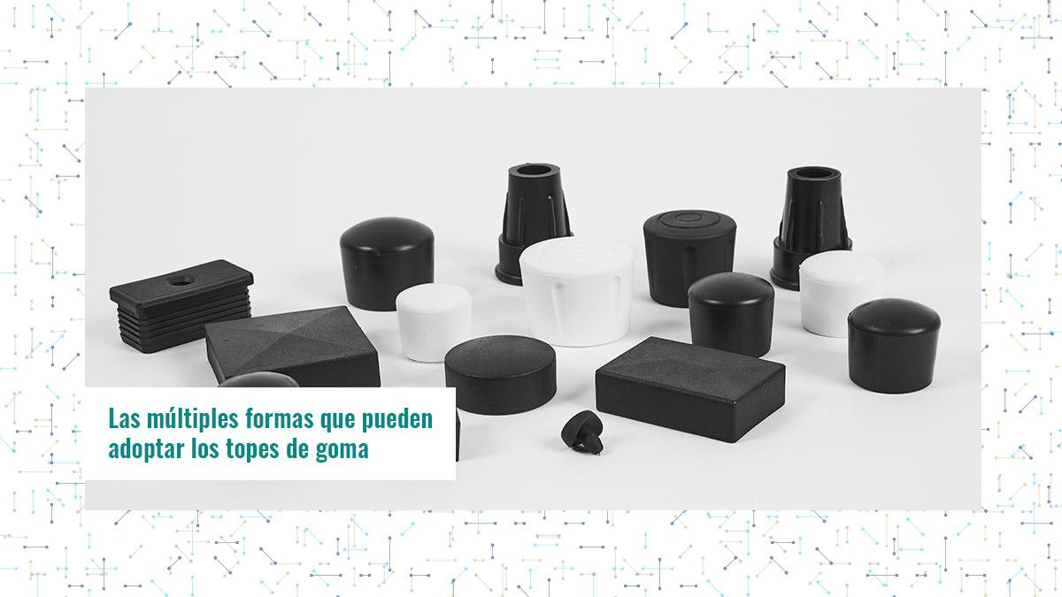 Las múltiples formas que pueden adoptar los topes de goma
