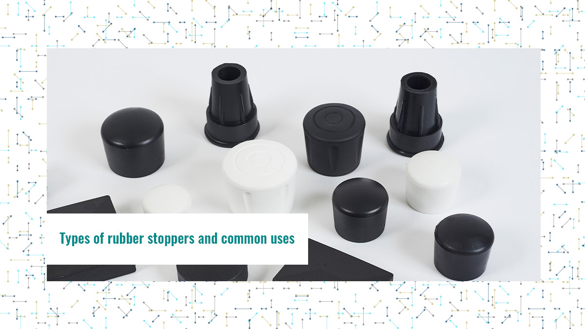 Types of rubber stoppers and common uses