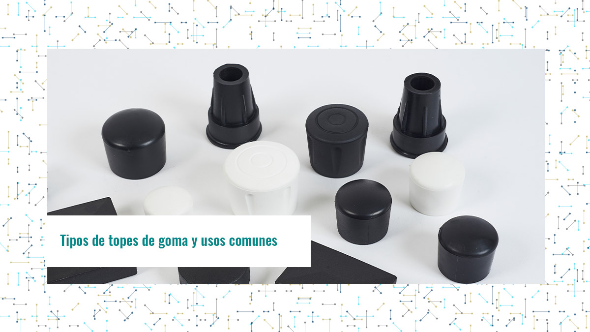Tipos de topes de goma y usos comunes