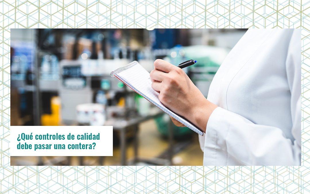 ¿Qué controles de calidad debe pasar una contera?