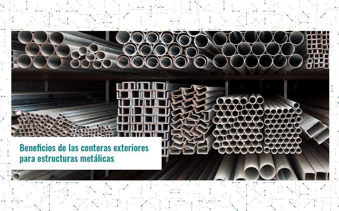 Beneficios de las conteras exteriores para estructuras metálicas