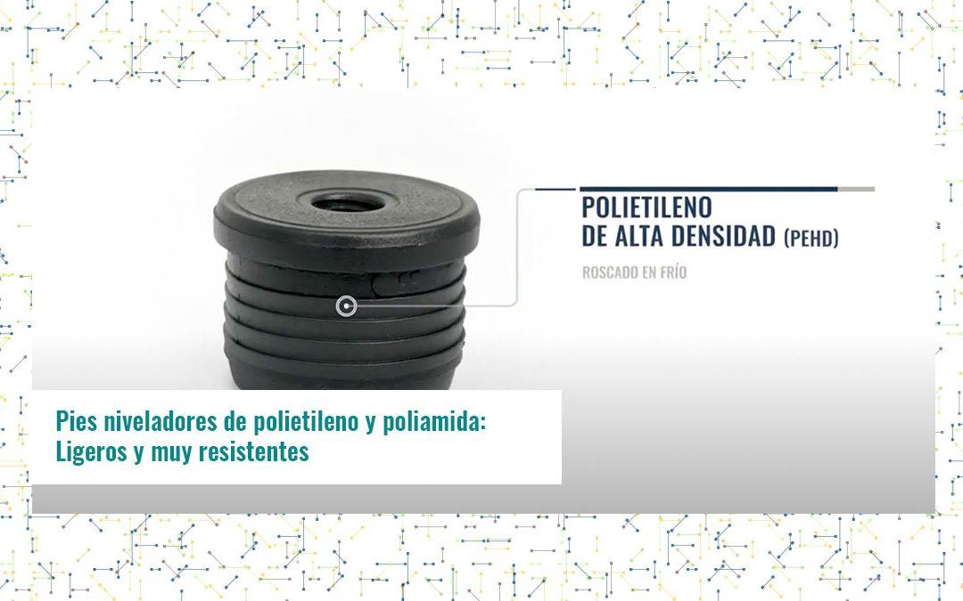 Pies niveladores de polietileno y poliamida: Ligeros y muy resistentes