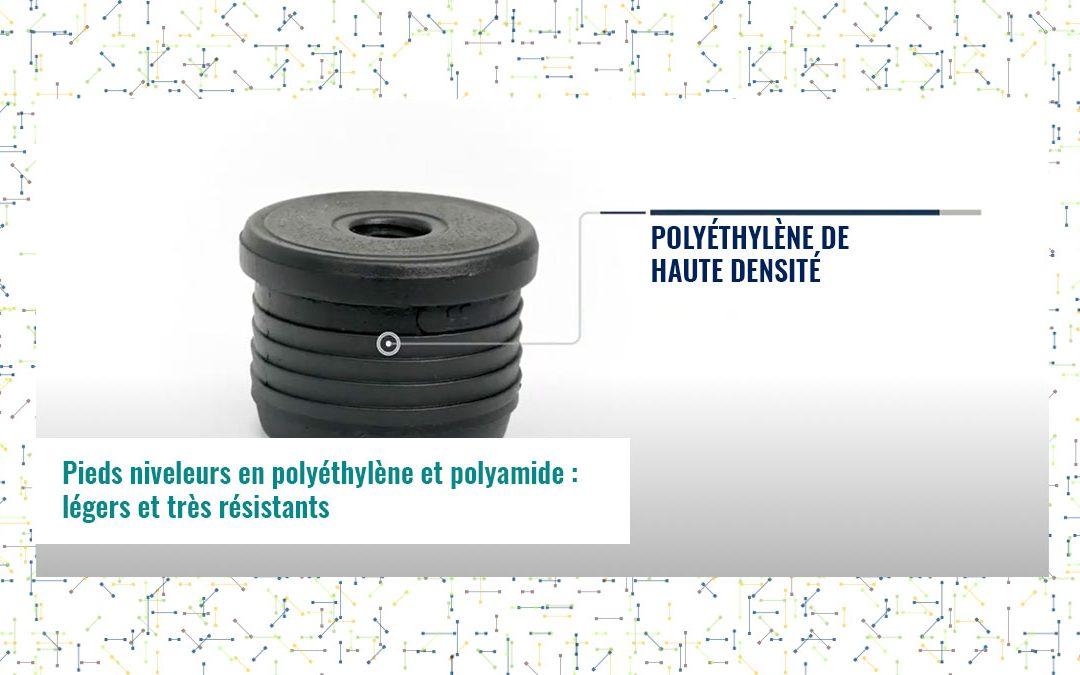 Pieds niveleurs en polyéthylène et polyamide : légers et très résistants