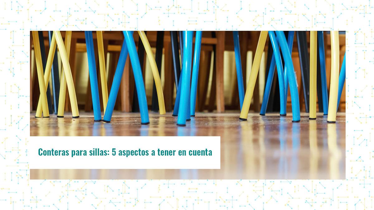 Conteras para sillas: 5 aspectos a tener en cuenta