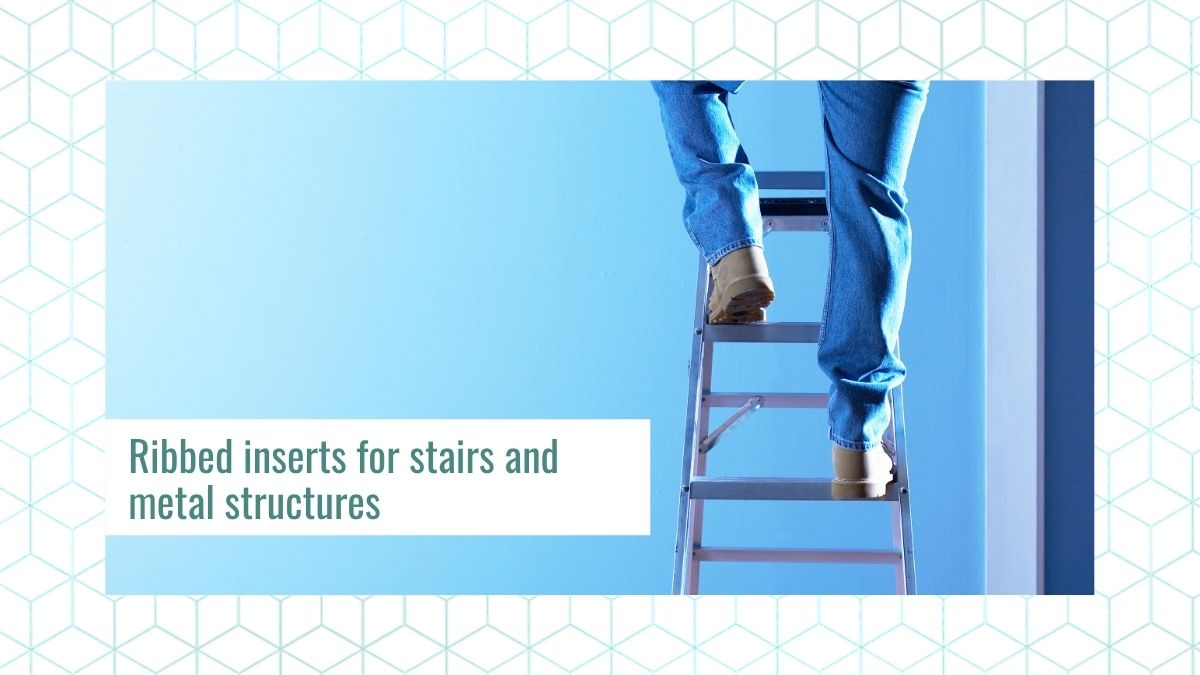 Ribbed inserts for ladders and metal structures
